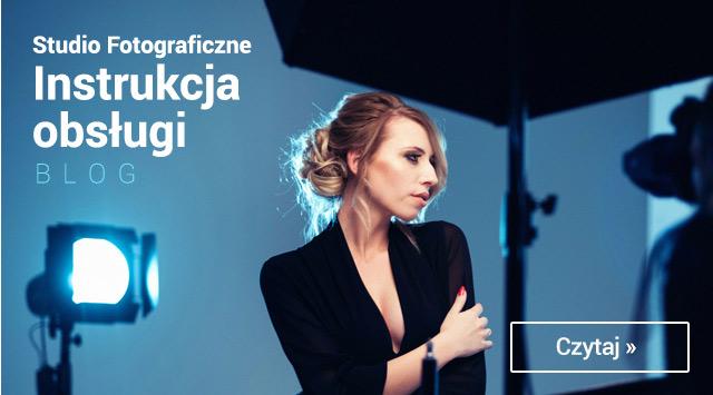 BLOG: Studio fotograficzne - Instrukcja obsługi / czytaj >