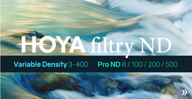 Filtry HOYA ND - Variable Density oraz Pro ND / zobacz >