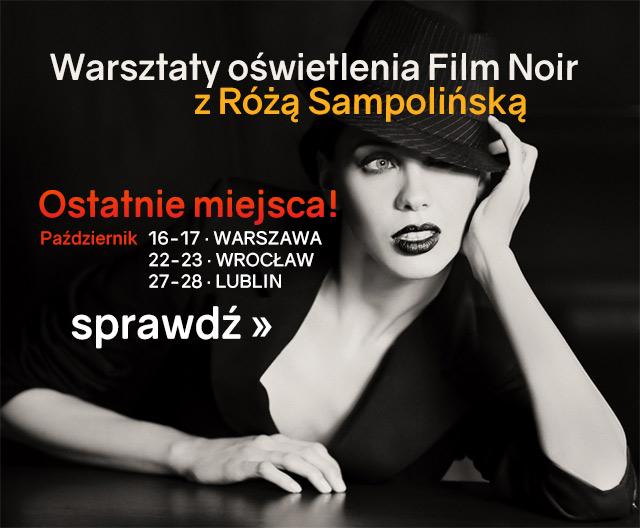 Warsztaty oświetlenia Film Noir z Różą Sampolińską / Zobacz >