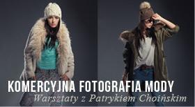 Komercyjna fotografia mody z Patrykiem Choińskim