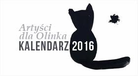 Kalendarz Artyści dla Olinka 2016