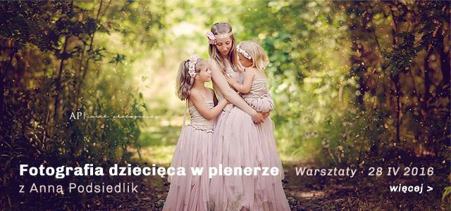 Warsztaty fotografii dziecięcej z Anną Podsiedlik / więcej >