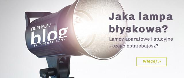Jaka lampa błyskowa - Blog fripers.pl / zobacz >