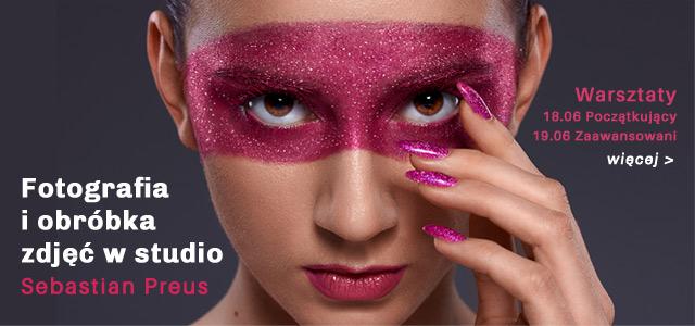 Warsztaty - Fotografia i obrobka zdjęć w studio - Sebastian Preus / więcej >