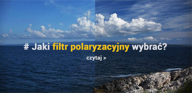 Jaki filtr polaryzacyjny wybrać? / czytaj >