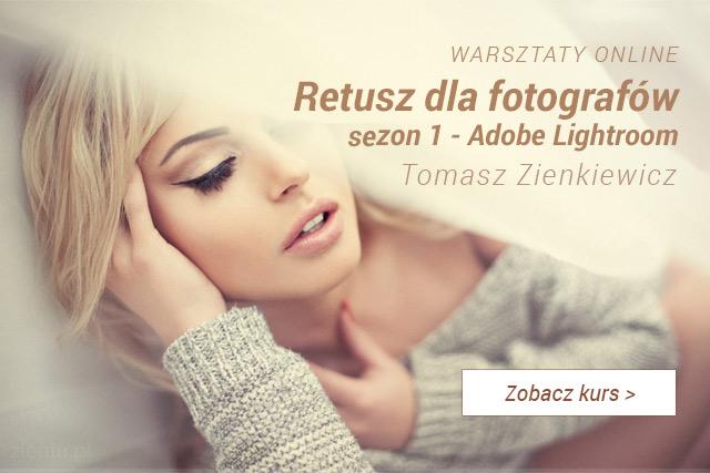Kurs online - Retusz dla Fotografów z Tomaszem Zienkiewiczem / zobacz kurs >
