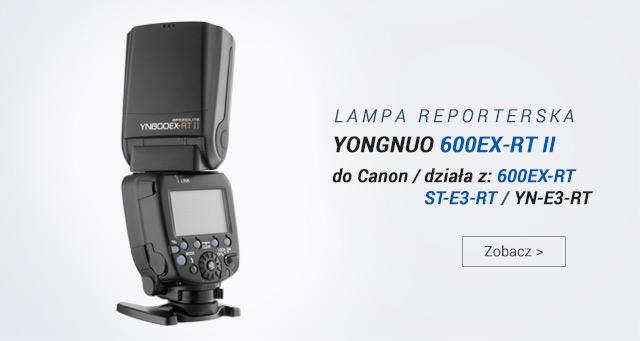 Nowa lampa Yongnuo 600EX-RT II / zobacz >