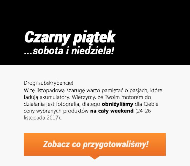 Czarny Piątek, Sobota, Niedziela - Promocje! / Zobacz >